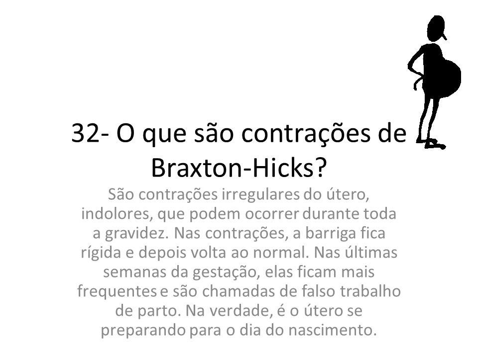 32- O que são contrações de Braxton-Hicks