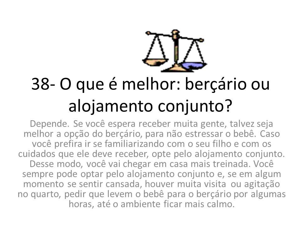 38- O que é melhor: berçário ou alojamento conjunto