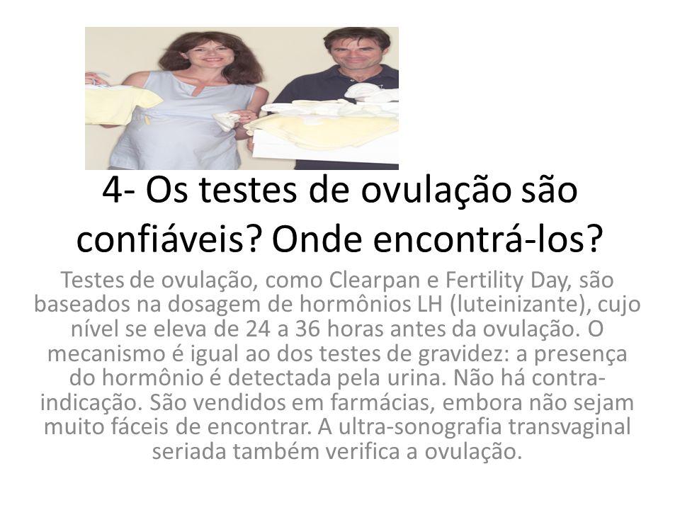 4- Os testes de ovulação são confiáveis Onde encontrá-los