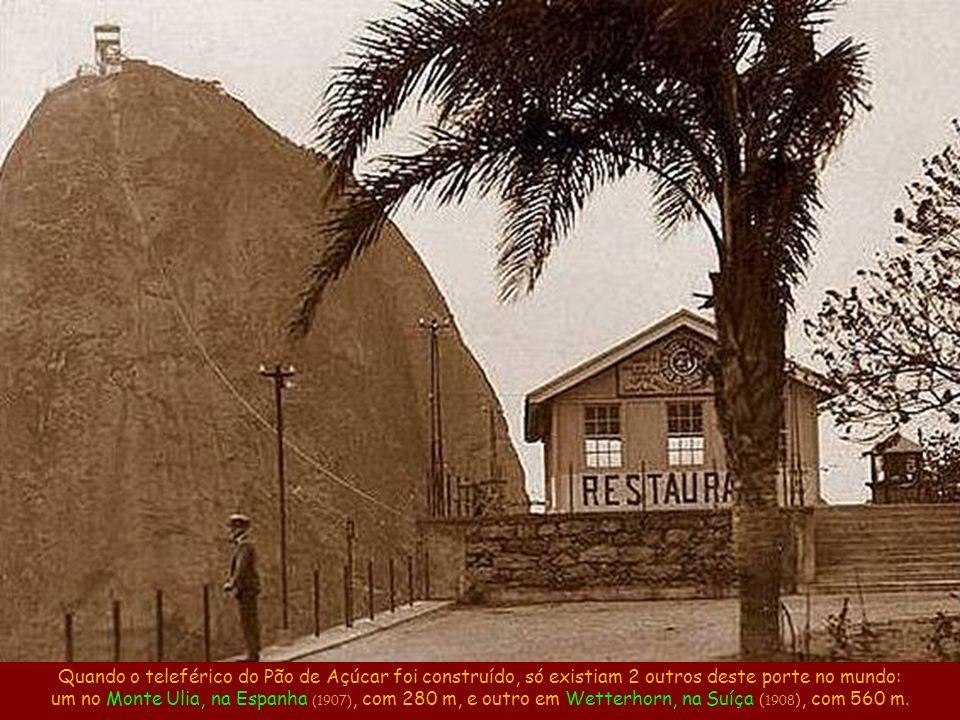 Quando o teleférico do Pão de Açúcar foi construído, só existiam 2 outros deste porte no mundo: