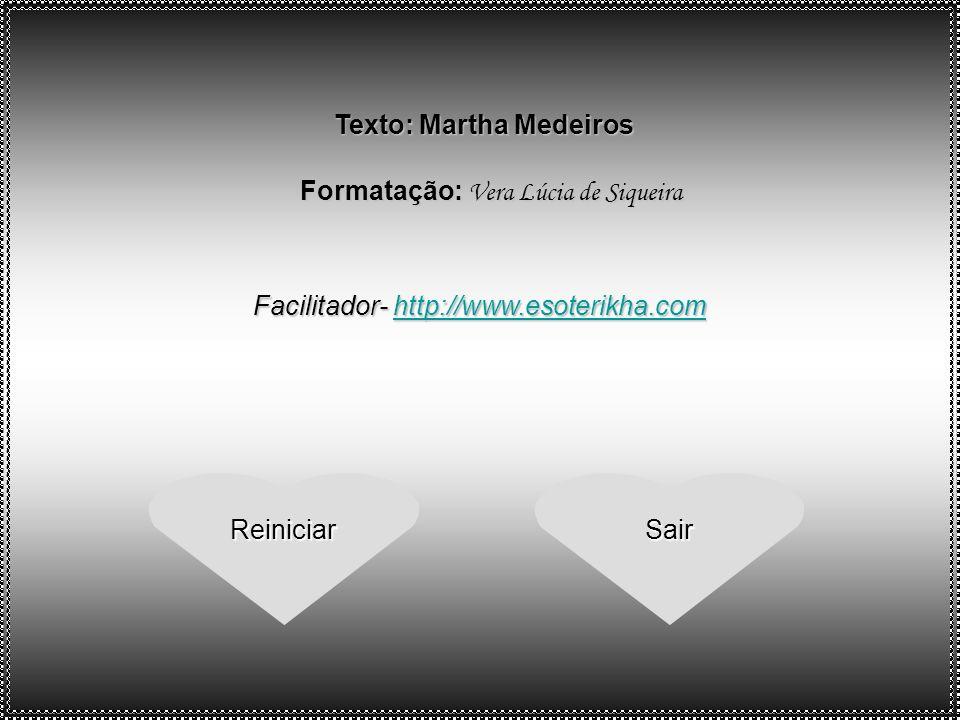 Texto: Martha Medeiros