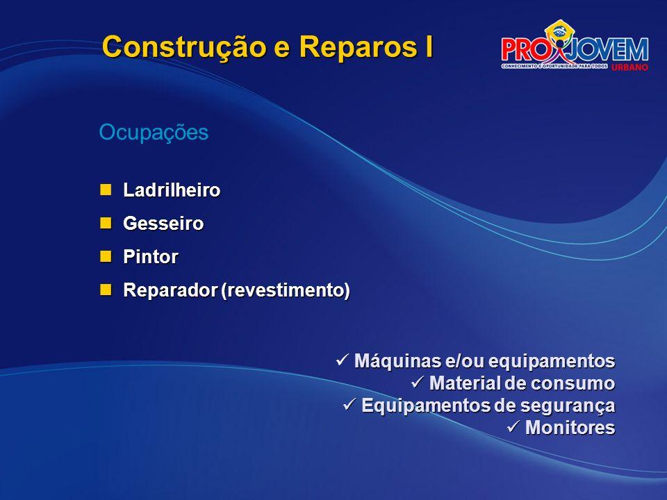 Construção e Reparos I Ocupações Ladrilheiro Gesseiro Pintor