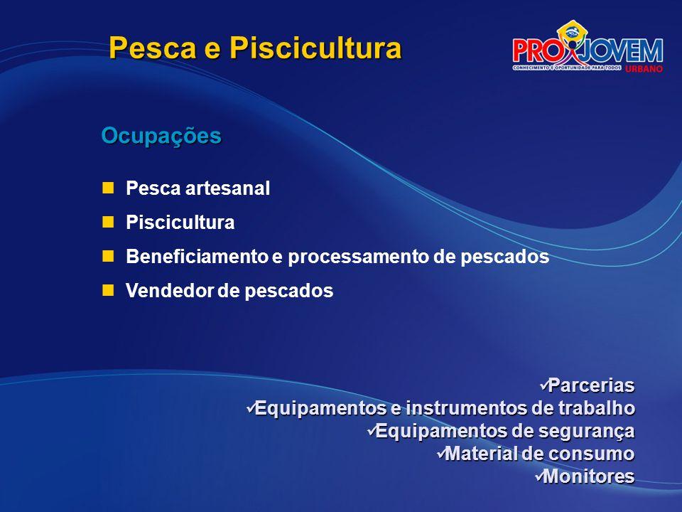 Pesca e Piscicultura Ocupações Pesca artesanal Piscicultura