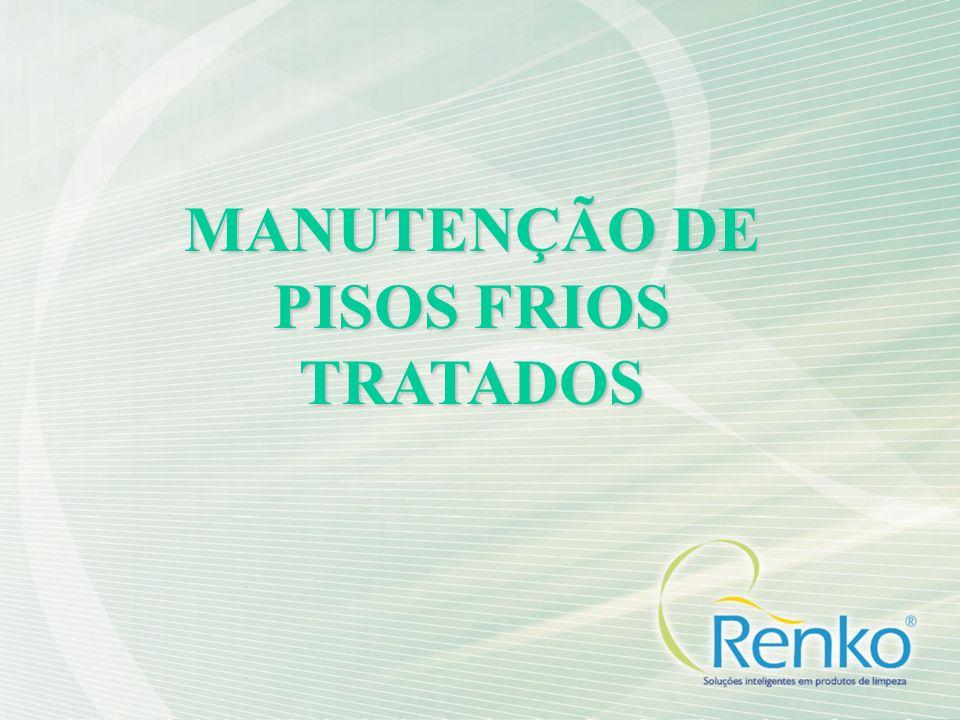 MANUTENÇÃO DE PISOS FRIOS TRATADOS