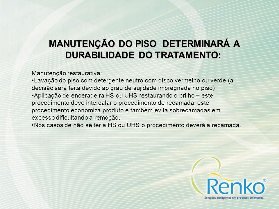 MANUTENÇÃO DO PISO DETERMINARÁ A DURABILIDADE DO TRATAMENTO: