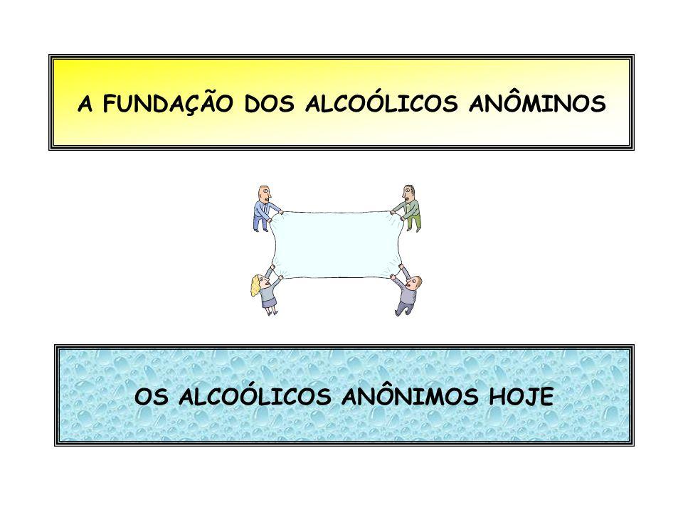A FUNDAÇÃO DOS ALCOÓLICOS ANÔMINOS