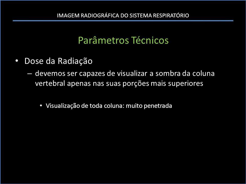 Parâmetros Técnicos Dose da Radiação