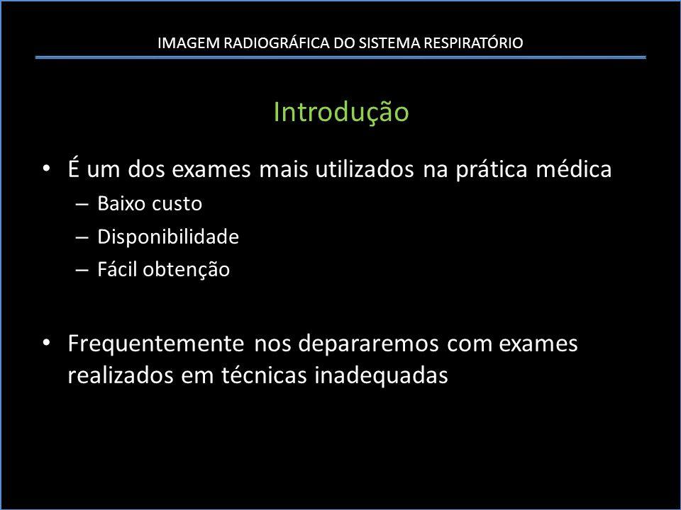 Introdução É um dos exames mais utilizados na prática médica