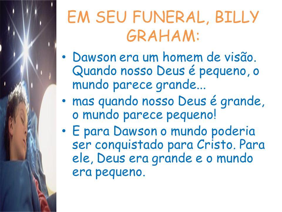 EM SEU FUNERAL, BILLY GRAHAM: