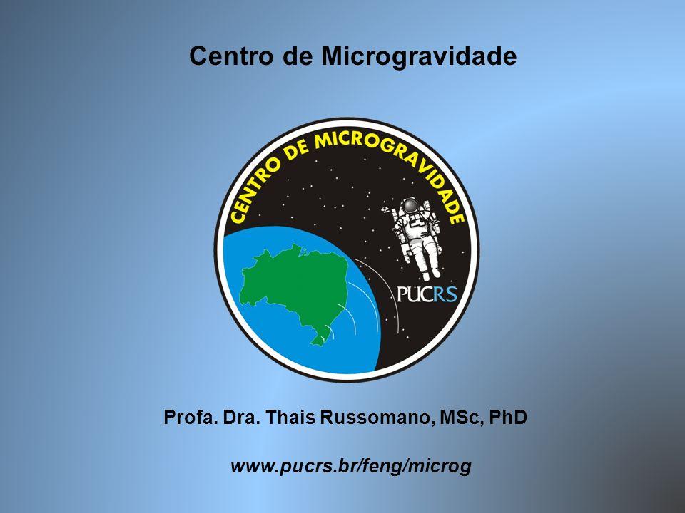 Centro de Microgravidade Profa. Dra. Thais Russomano, MSc, PhD