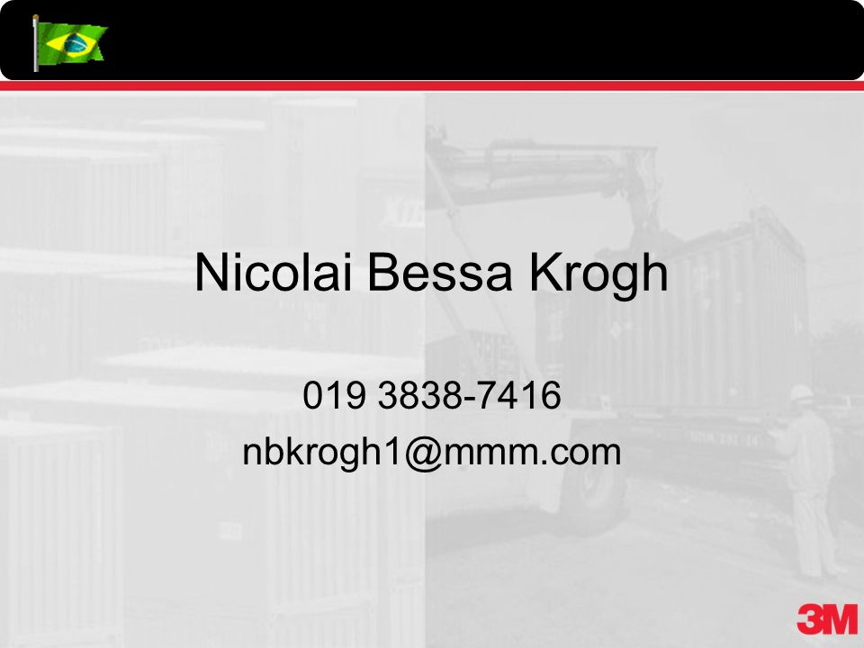 Nicolai Bessa Krogh 019 3838-7416 nbkrogh1@mmm.com