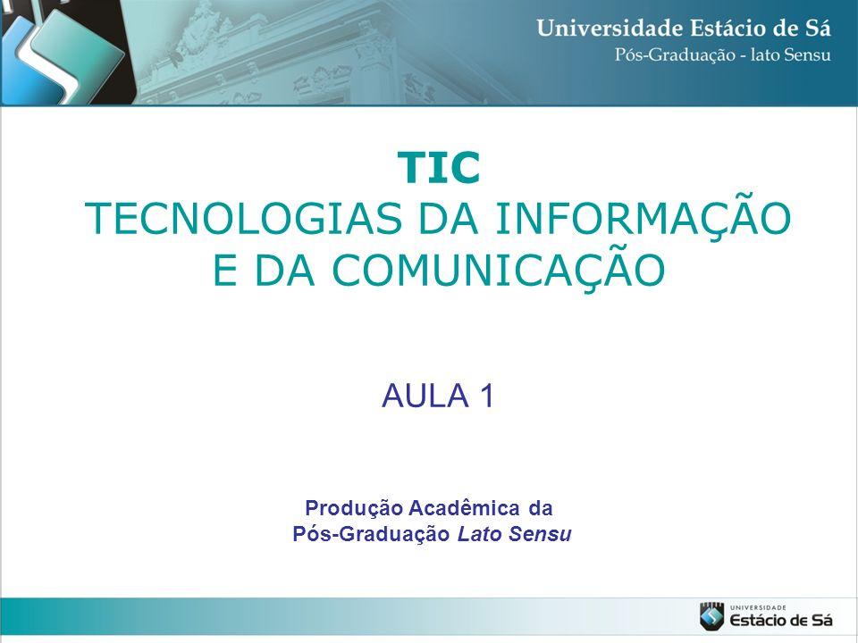 TIC TECNOLOGIAS DA INFORMAÇÃO E DA COMUNICAÇÃO AULA 1