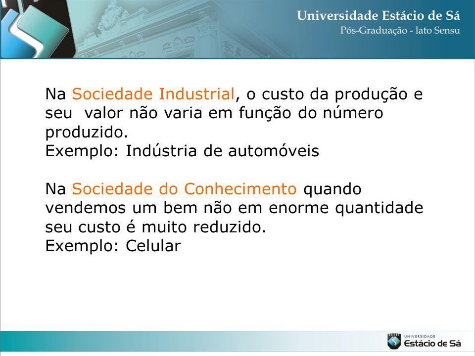 Na Sociedade Industrial, o custo da produção e seu valor não varia em função do número produzido.