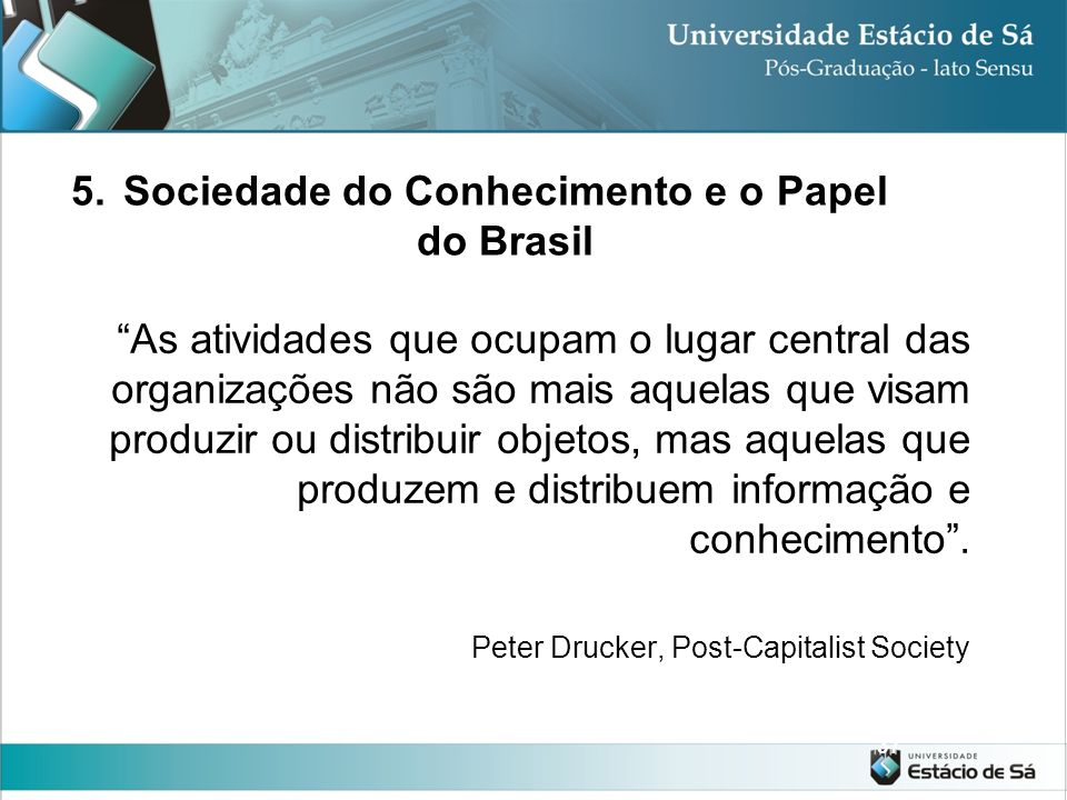 Sociedade do Conhecimento e o Papel do Brasil