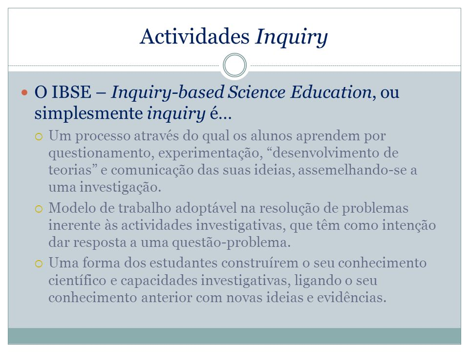 Actividades Inquiry O IBSE – Inquiry-based Science Education, ou simplesmente inquiry é…