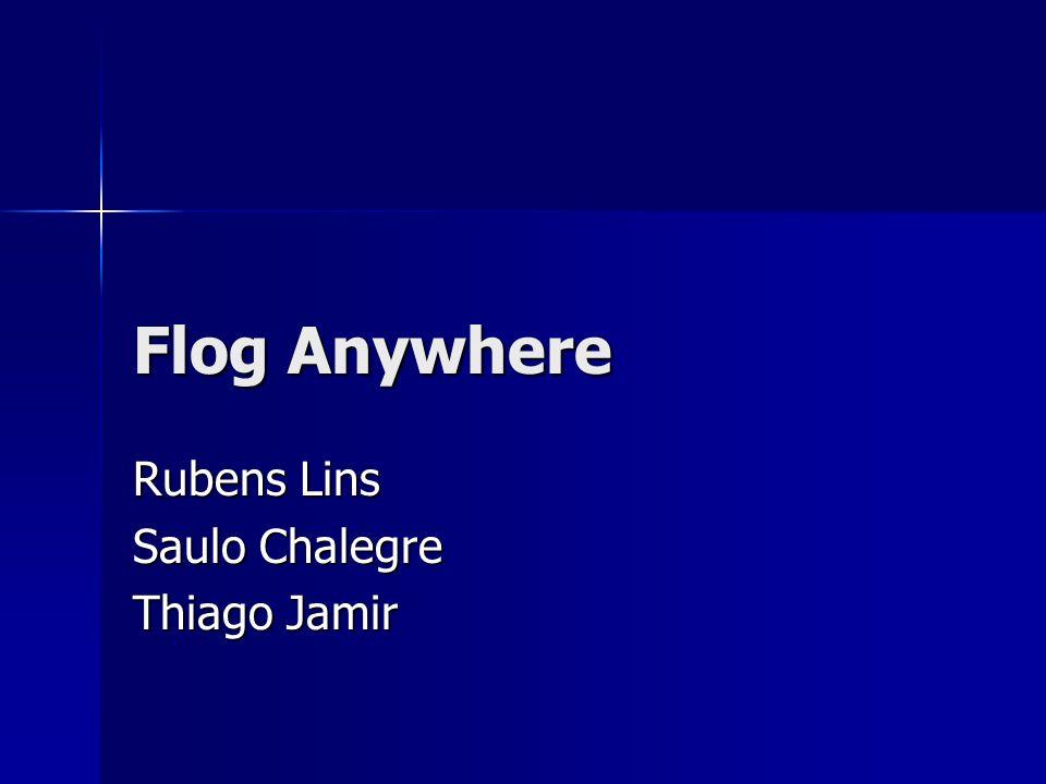 Rubens Lins Saulo Chalegre Thiago Jamir