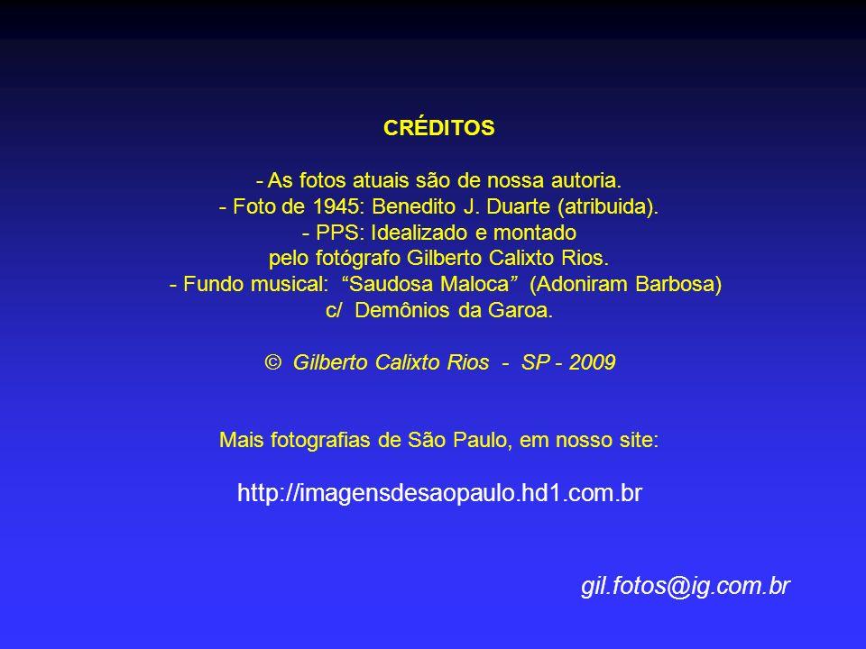 http://imagensdesaopaulo.hd1.com.br gil.fotos@ig.com.br CRÉDITOS