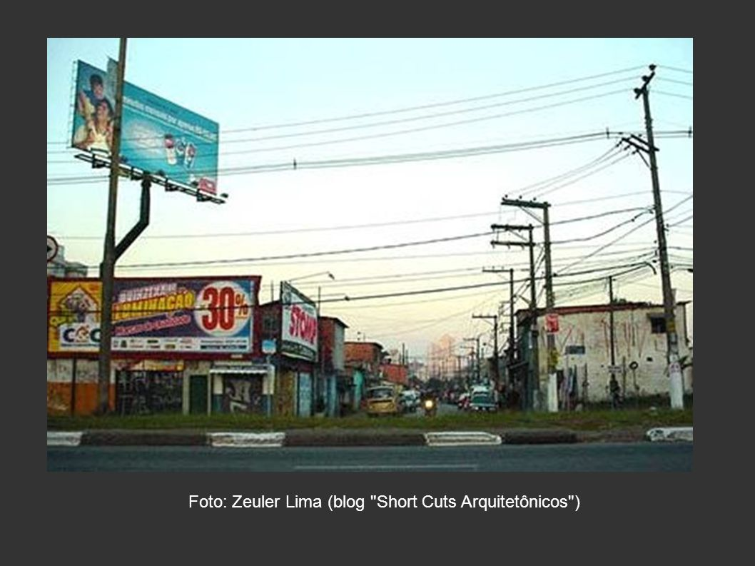 Foto: Zeuler Lima (blog Short Cuts Arquitetônicos )