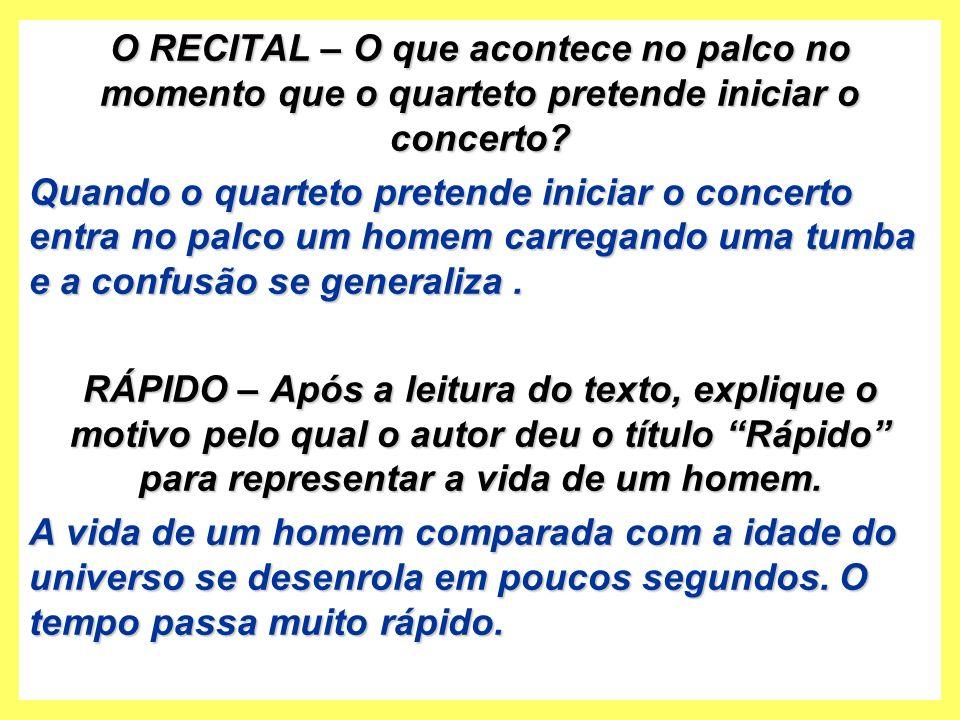 O RECITAL – O que acontece no palco no momento que o quarteto pretende iniciar o concerto