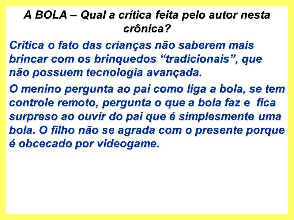 A BOLA – Qual a crítica feita pelo autor nesta crônica