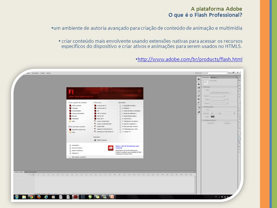 A plataforma Adobe O que é o Flash Professional