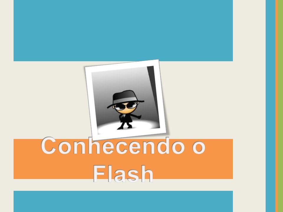 Conhecendo o Flash