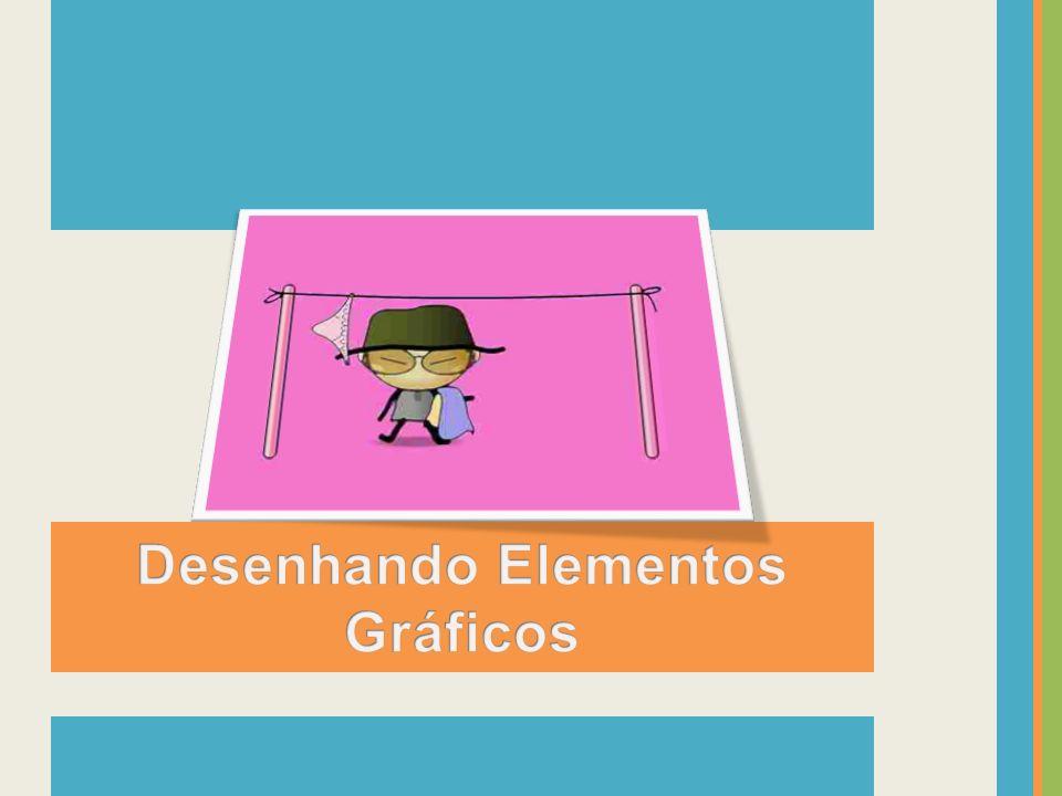 Desenhando Elementos Gráficos