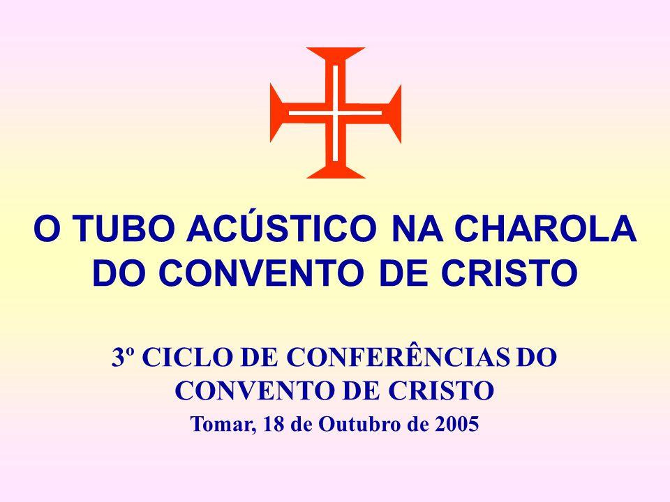 O TUBO ACÚSTICO NA CHAROLA 3º CICLO DE CONFERÊNCIAS DO