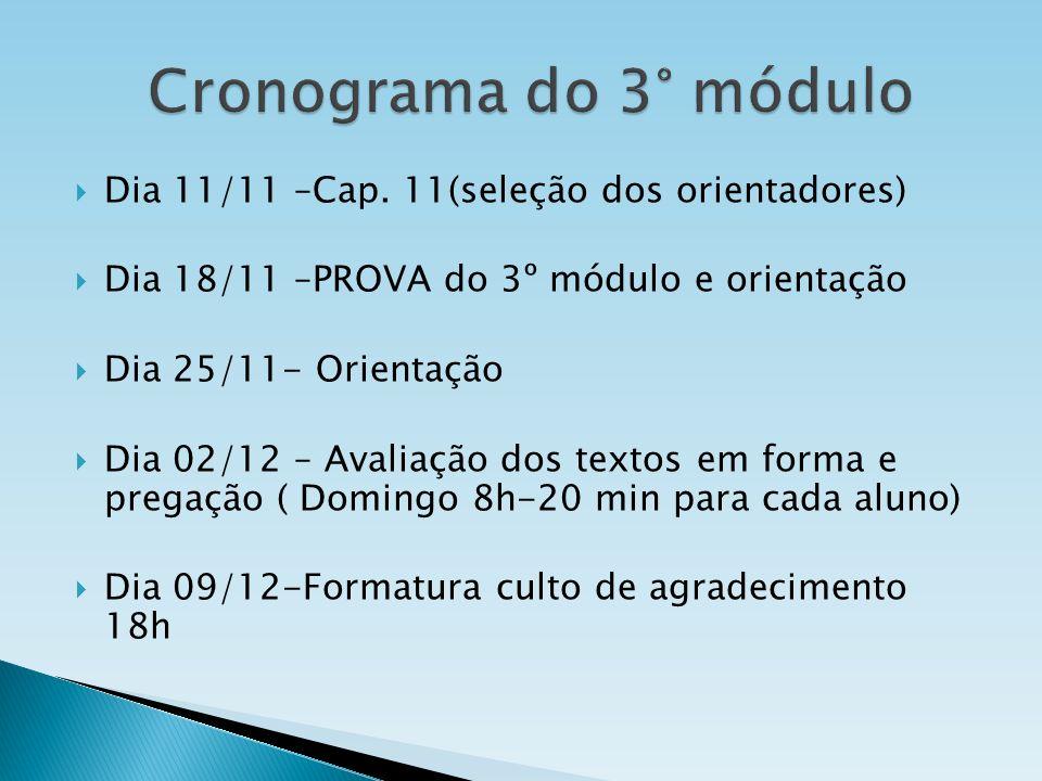 Cronograma do 3° módulo Dia 11/11 –Cap. 11(seleção dos orientadores)