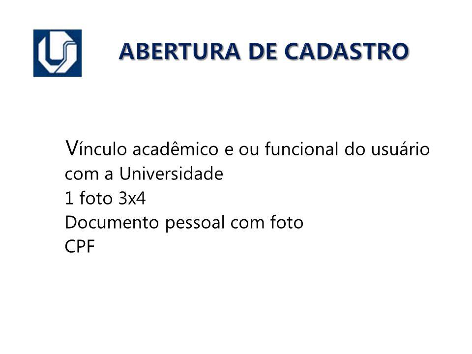 ABERTURA DE CADASTRO Vínculo acadêmico e ou funcional do usuário
