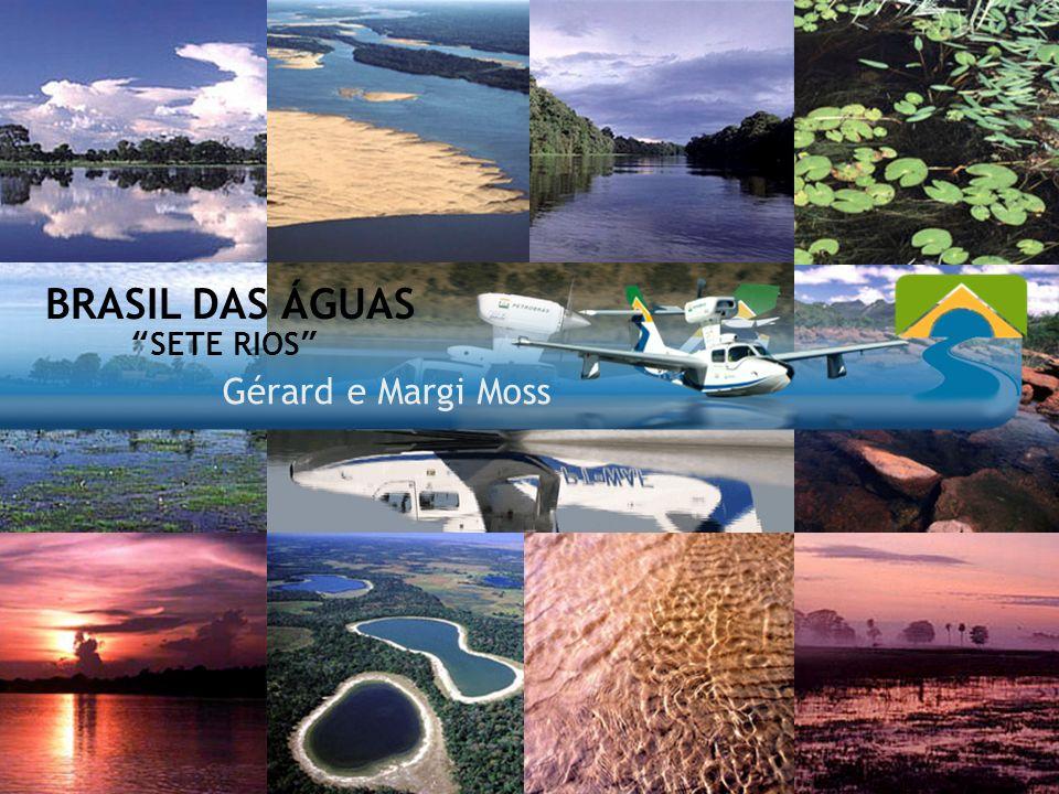 BRASIL DAS ÁGUAS SETE RIOS Gérard e Margi Moss