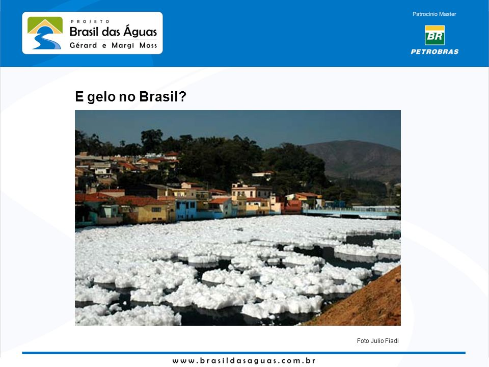 E gelo no Brasil Foto Julio Fiadi