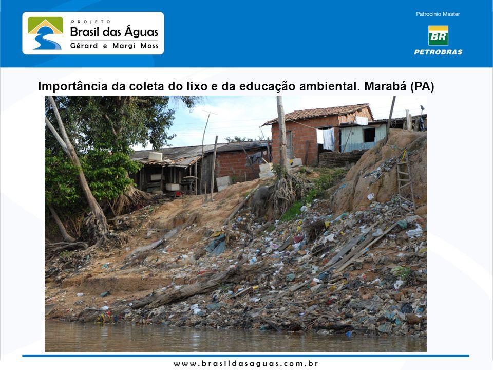 Importância da coleta do lixo e da educação ambiental. Marabá (PA)
