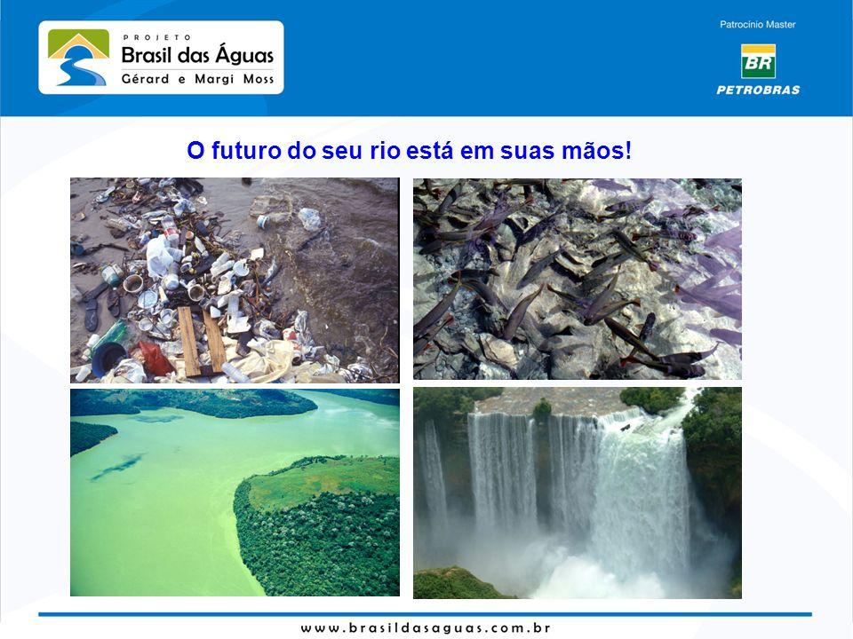 O futuro do seu rio está em suas mãos!