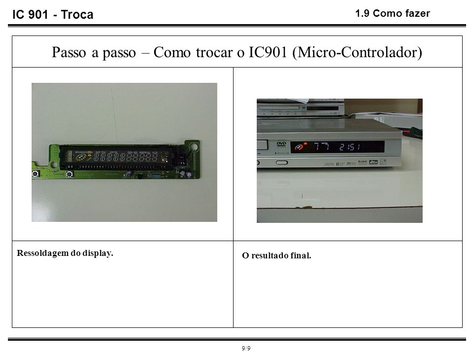 Passo a passo – Como trocar o IC901 (Micro-Controlador)