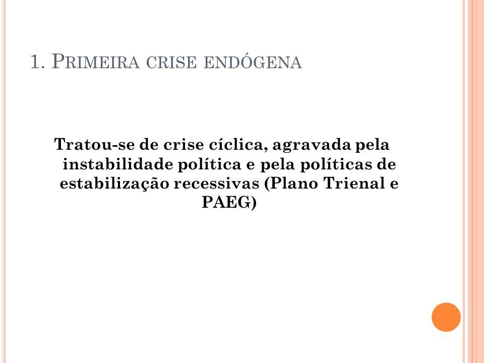 1. Primeira crise endógena