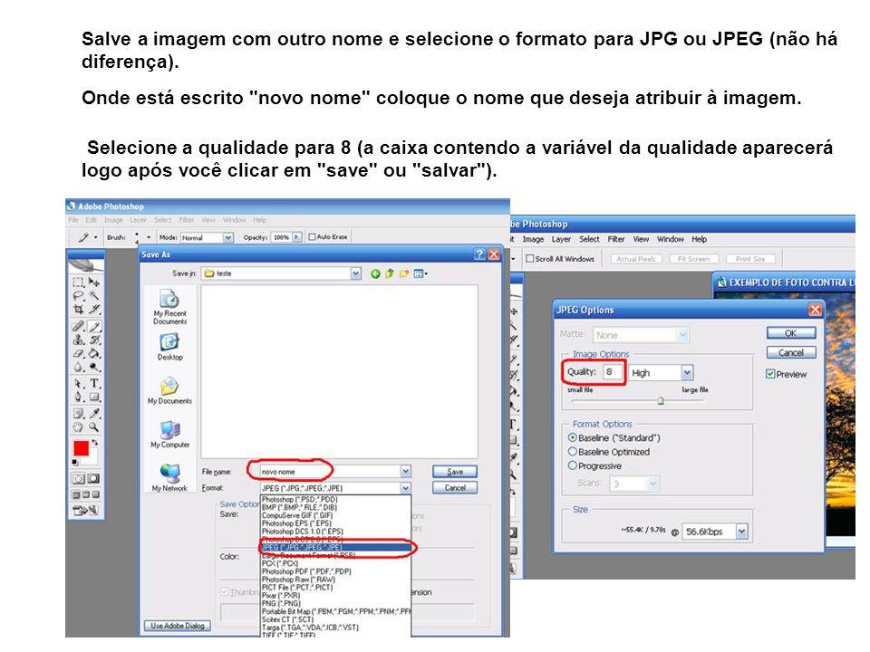 Salve a imagem com outro nome e selecione o formato para JPG ou JPEG (não há diferença).