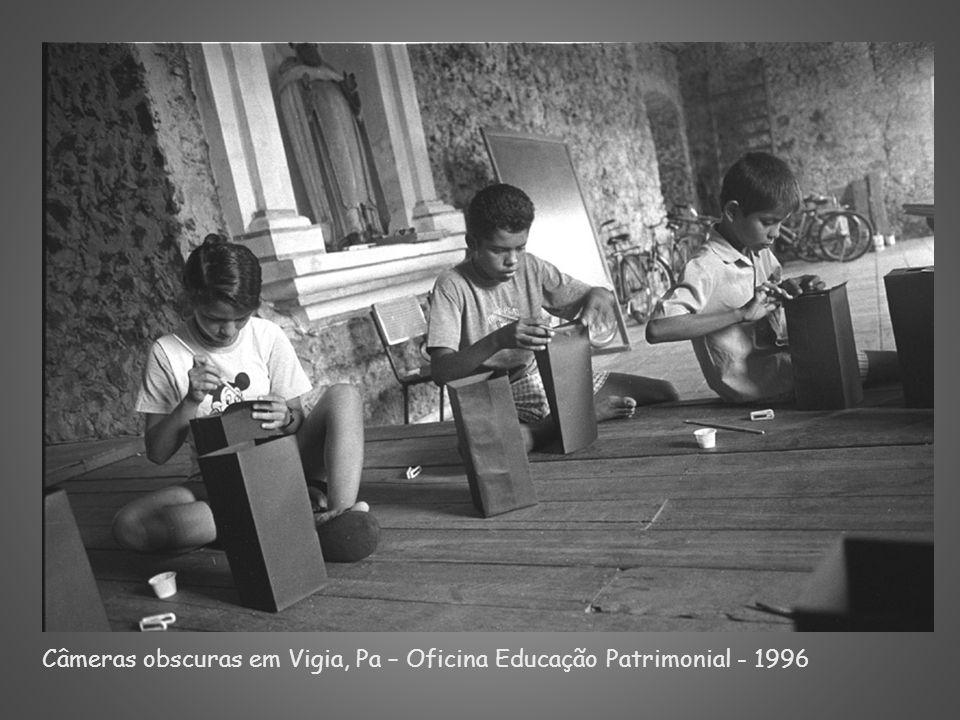 Câmeras obscuras em Vigia, Pa – Oficina Educação Patrimonial - 1996