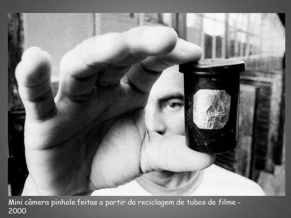 Mini câmera pinhole feitas a partir da reciclagem de tubos de filme - 2000