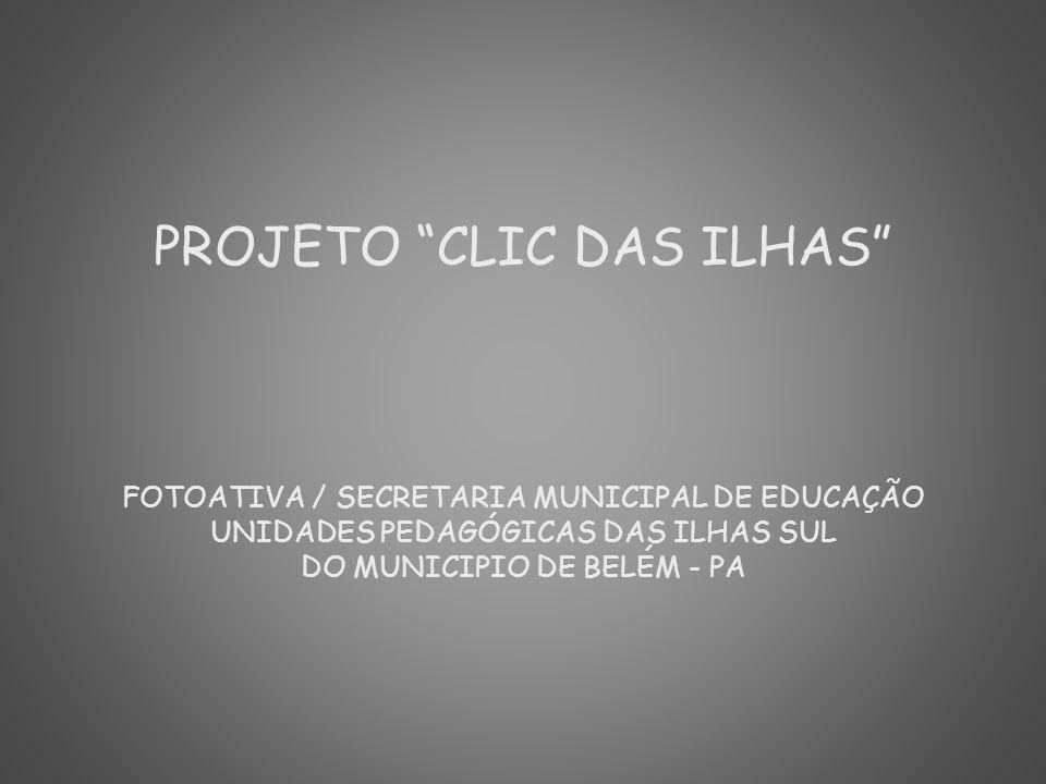 PROJETO CLIC DAS ILHAS