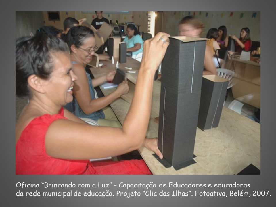 Oficina Brincando com a Luz - Capacitação de Educadores e educadoras
