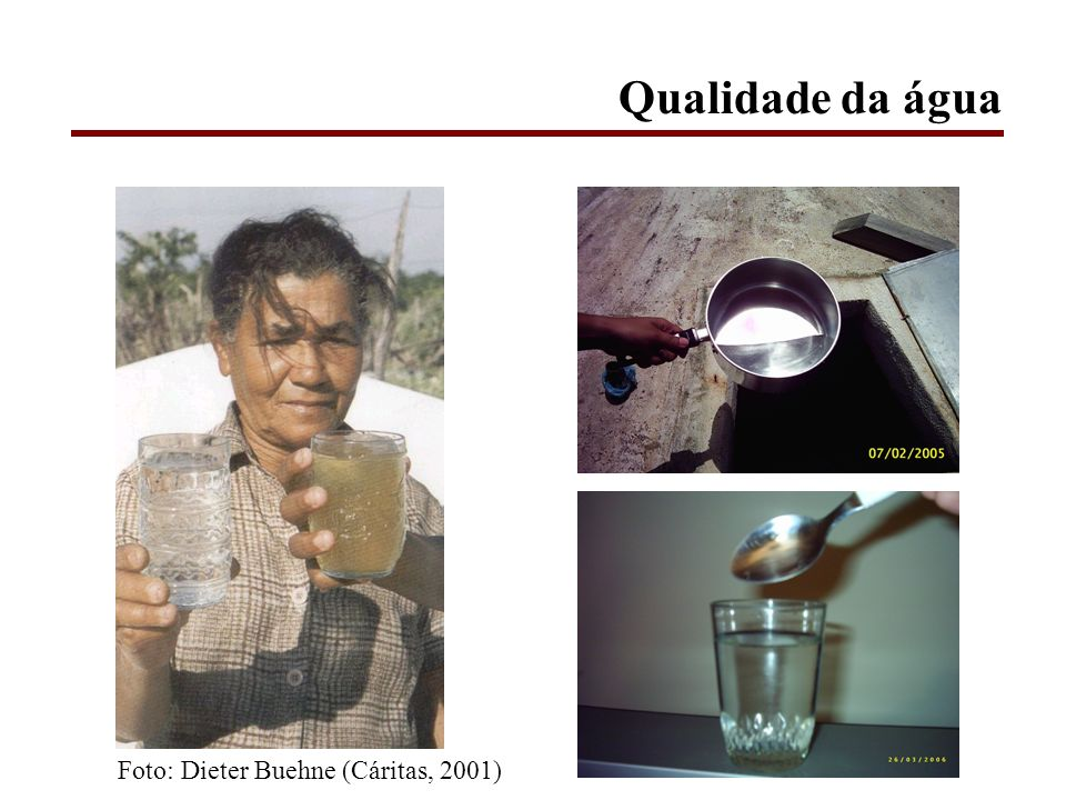 Qualidade da água Foto: Dieter Buehne (Cáritas, 2001)