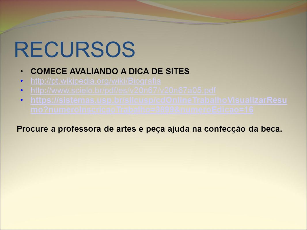 RECURSOS COMECE AVALIANDO A DICA DE SITES