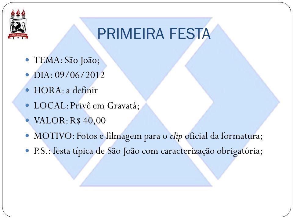 PRIMEIRA FESTA TEMA: São João; DIA: 09/06/2012 HORA: a definir