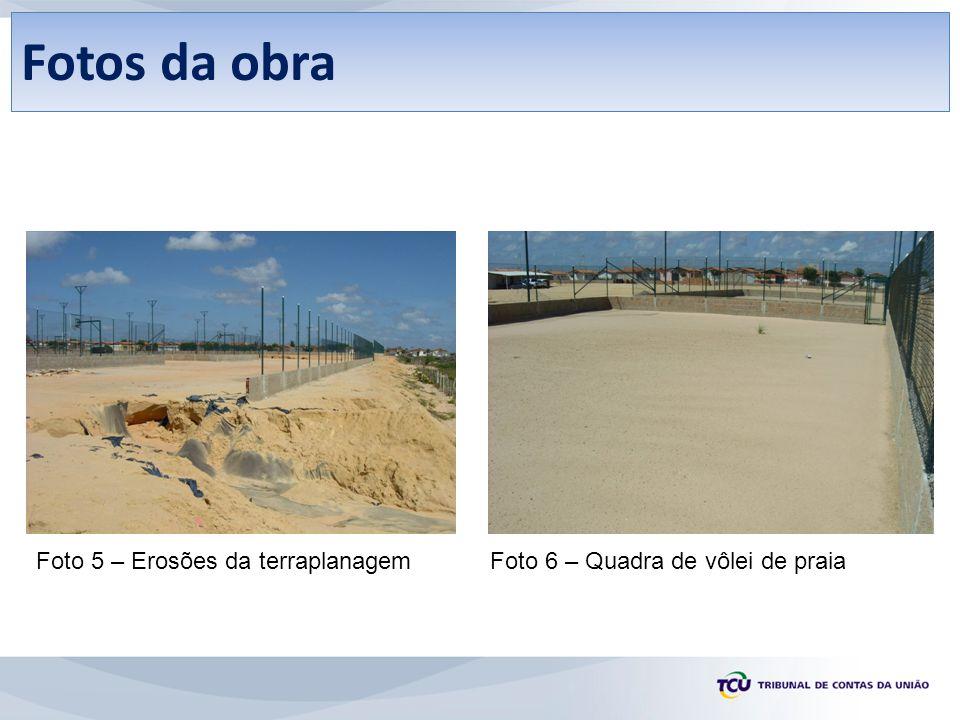 Fotos da obra Foto 5 – Erosões da terraplanagem