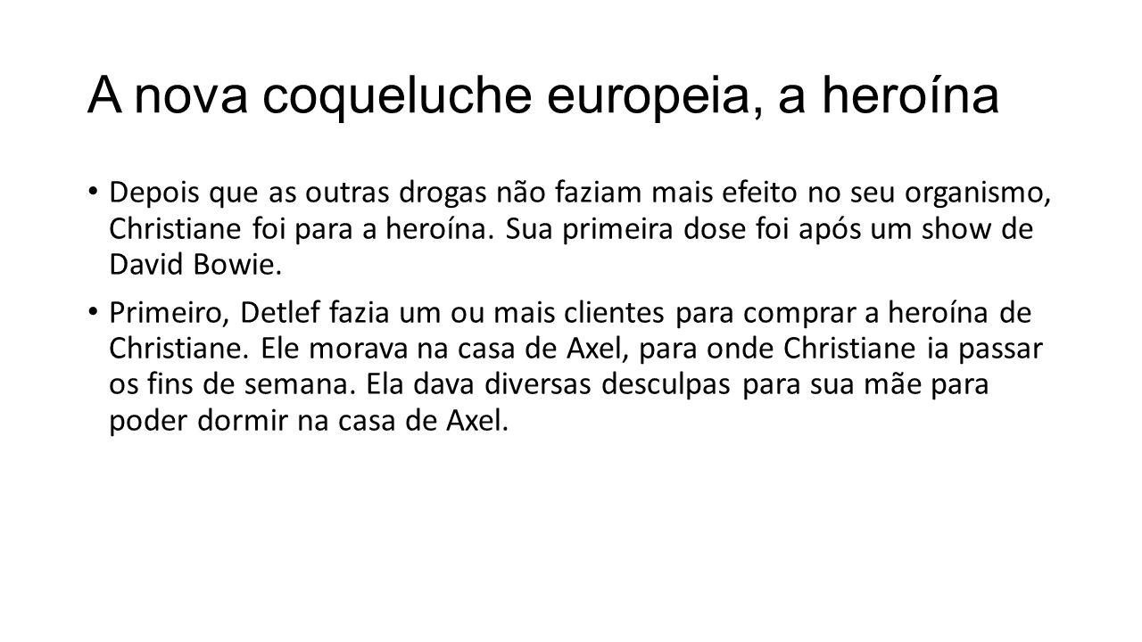 A nova coqueluche europeia, a heroína