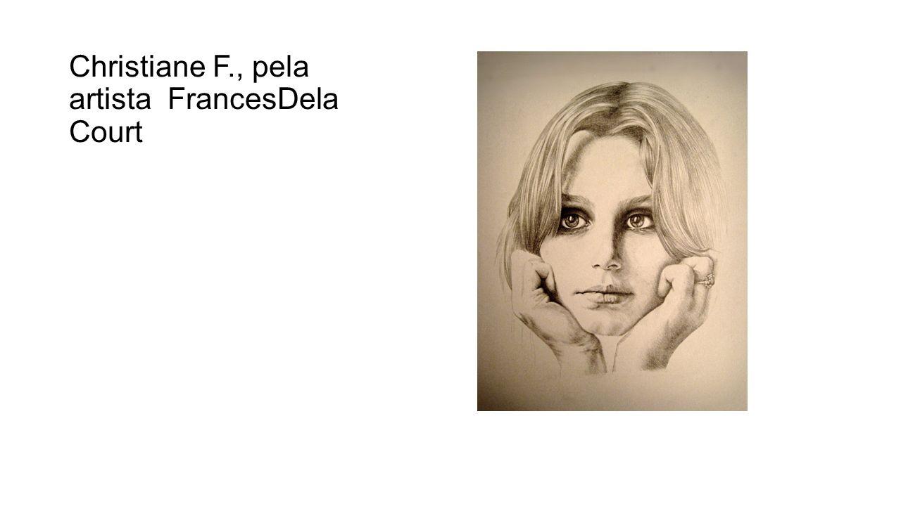 Christiane F., pela artista FrancesDelaCourt