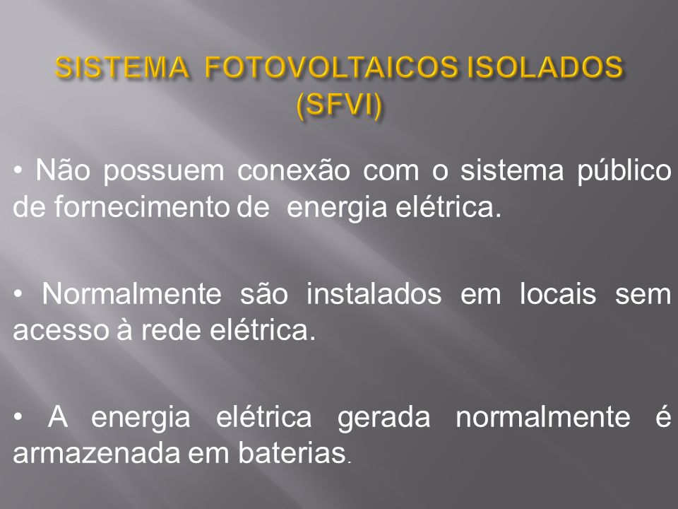 SISTEMA FOTOVOLTAICOS ISOLADOS (SFVI)