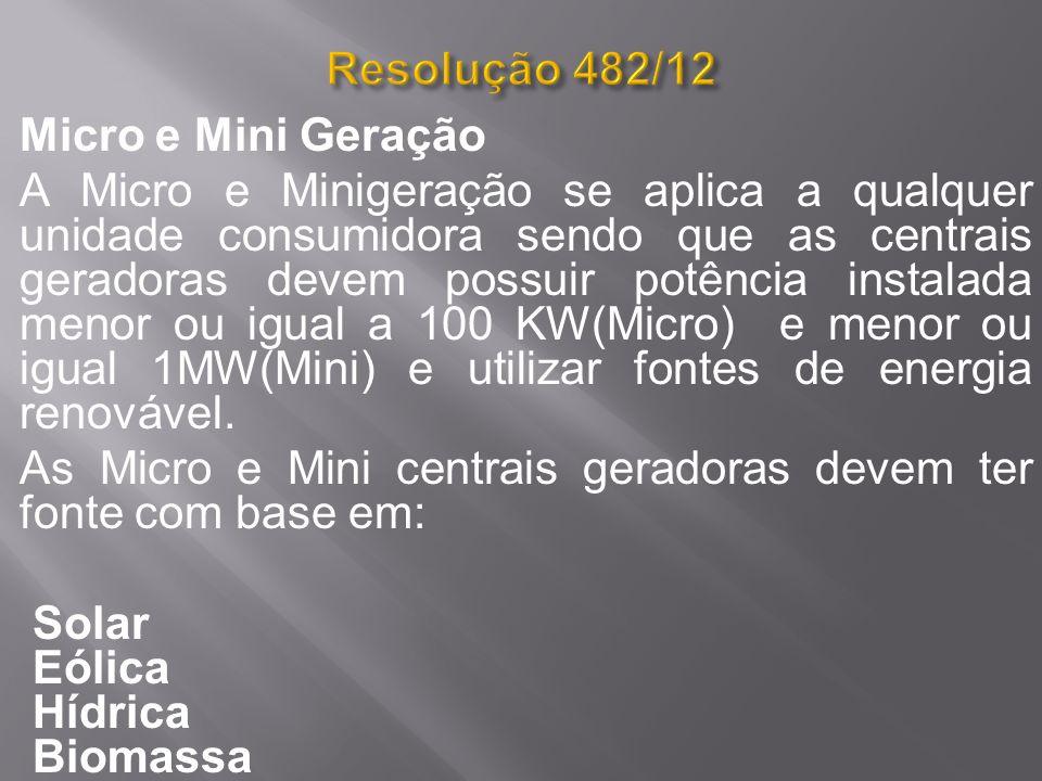 As Micro e Mini centrais geradoras devem ter fonte com base em: