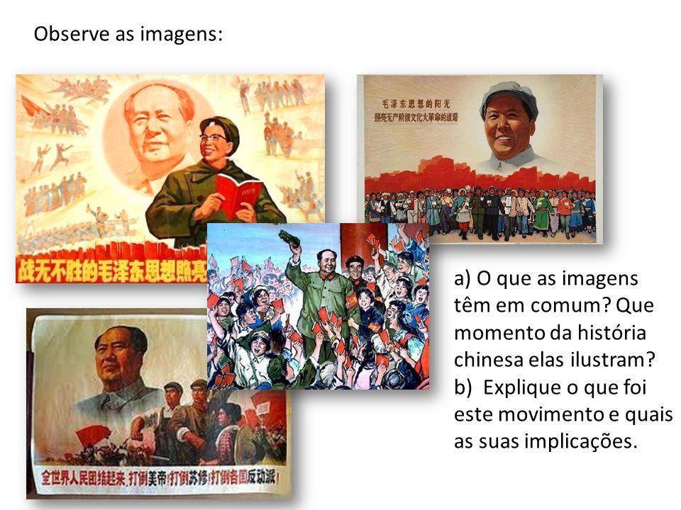 Observe as imagens: a) O que as imagens têm em comum Que momento da história chinesa elas ilustram